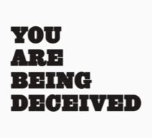 You are being deceived Kids Tee