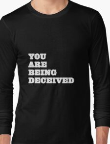 You are being deceived (but white) Long Sleeve T-Shirt