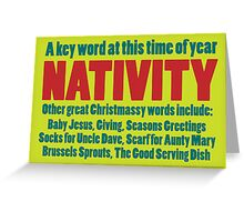 The Key Word is Nativity Greeting Card