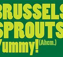 Brussels Sprouts. Yummy! by Karl Smyth