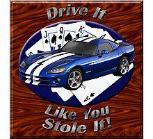 Dodge Viper Drive It Like You Stole It Photographic Print