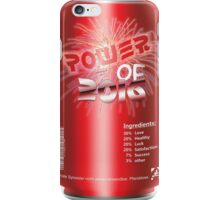 Power of 2016 Drink iPhone Case/Skin