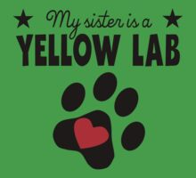 My Sister Is A Yellow Lab Baby Tee