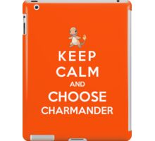 Keep Calm And Choose Charmander iPad Case/Skin