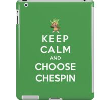 Keep Calm And Choose Chespin iPad Case/Skin