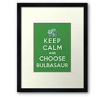 Keep Calm And Choose Bulbasaur Framed Print