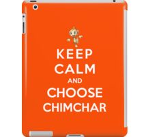 Keep Calm And Choose Chimchar iPad Case/Skin