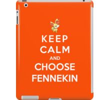 Keep Calm And Choose Fennekin iPad Case/Skin