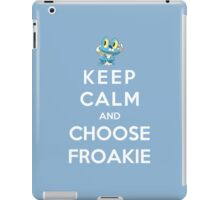 Keep Calm And Choose Froakie iPad Case/Skin