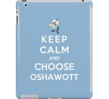 Keep Calm And Choose Oshawott iPad Case/Skin