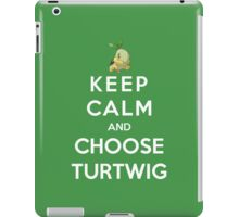 Keep Calm And Choose Turtwig iPad Case/Skin