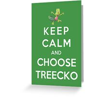 Keep Calm And Choose Treecko Greeting Card