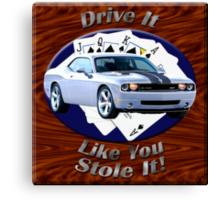Dodge Challenger SRT8 Drive It Like You Stole It Canvas Print