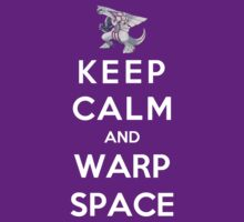 Keep Calm And Warp Space by Phaedrart