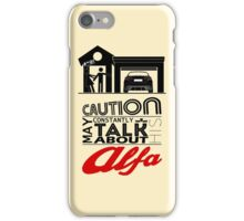 May constantly talk about his alfa iPhone Case/Skin