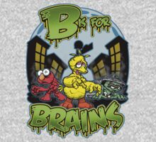B is for Brains! by scott sirag