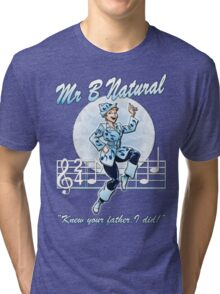 Mr B Natural (with quote) Tri-blend T-Shirt