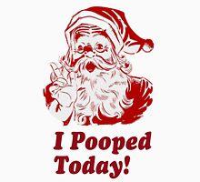 I Pooped Today Santa Unisex T-Shirt