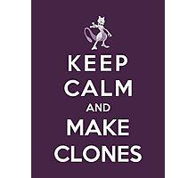 Keep Calm And Make Clones Photographic Print