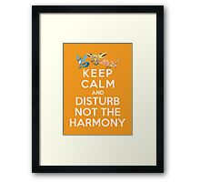 Keep Calm And Disturb Not The Harmony Framed Print