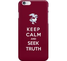 Keep Calm And Seek Truth iPhone Case/Skin
