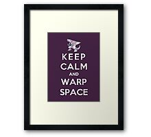 Keep Calm And Warp Space Framed Print