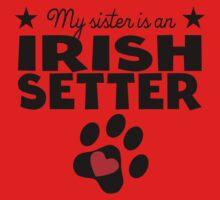 My Sister Is An Irish Setter One Piece - Short Sleeve
