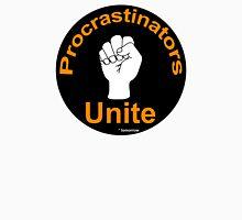 procrastinators Unisex T-Shirt