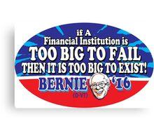 Bernie Sanders Banks Too Big to Fail Canvas Print