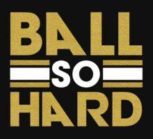 Ball So Hard by ViktorDB