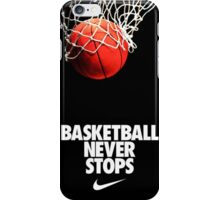 Basketball Never Stop quotes iPhone Case/Skin