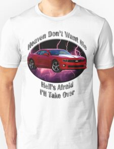 Chevy Camaro SS Heaven Don't Want Me T-Shirt