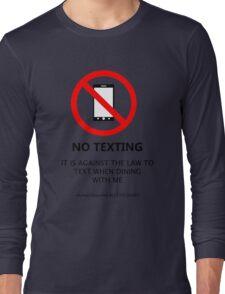 No Texting Long Sleeve T-Shirt