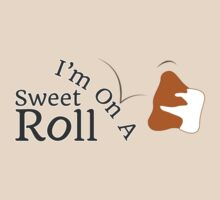 I'm On A Sweet Roll by henedesigns