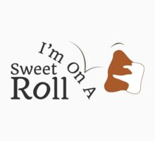 I'm On A Sweet Roll Kids Tee