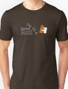 I'm On A Sweet Roll T-Shirt