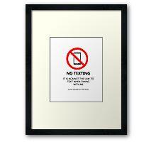No Texting Framed Print