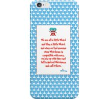 We are all a little weird iPhone Case/Skin