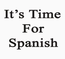 It's Time For Spanish  by supernova23