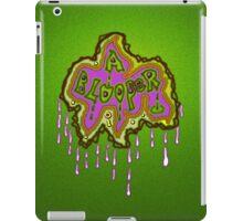 dis is A BLoOper iPad Case/Skin