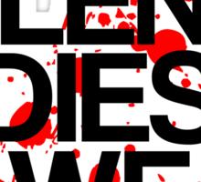 If Glenn Dies We Riot Sticker