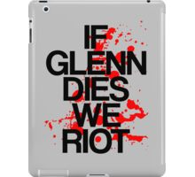 If Glenn Dies We Riot iPad Case/Skin