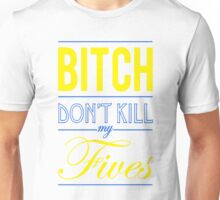 "Bitch don't kill my fives - Jordan 5 ""Laney"" match 3 T-Shirt"