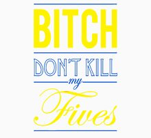 "Bitch don't kill my fives - Jordan 5 ""Laney"" match 3 Unisex T-Shirt"