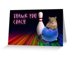 Thank You Coach Bowling Squirrel Greeting Card