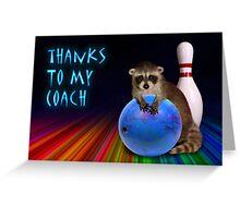 Thanks To My Coach Raccoon Greeting Card
