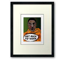 GET BACK TO WORK Framed Print