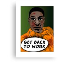 GET BACK TO WORK Canvas Print