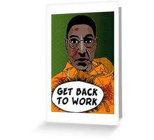 GET BACK TO WORK Greeting Card