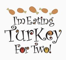 I'm Eating Turkey For Two by ArtVixen